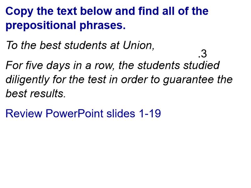 Preposition Intro - 40 sentences due Tuesday